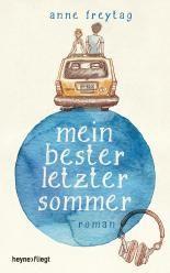 """DER LESERPREIS 2016 - Alle Preisträger im Überblick - LovelyBooks. Silber in der Kategorie Jugendbücher geht an Anne Freytag """"Mein bester letzter Sommer""""."""