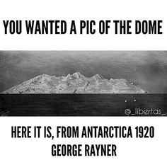Haha, NO ICE WALL! Also, the had obviously perfected photography and we should obviously believe a weird looking sky MUST be a dome. Do we have to believe Antartica is black and white too? Flat Earth Proof, Hollow Earth Proof, Earth Dome, Flat Earth Society, Ancient Aliens, Ancient Egypt, Conspiracy Theories, Antarctica, History Facts