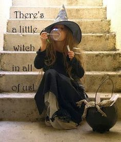 There's a little witch in all of us. ~ Practical Magic