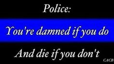 I'm thankful for those Blue Lives and respect their split-second decisions. There are limited cases of police brutality and misconduct, but it doesn't represent the profession as a whole. Police Officer Wife, Police Wife Life, Police Family, Police Quotes, Police Humor, Law Enforcement Jobs, Police Lives Matter, Blue Line Police, Leo Love