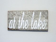 """Reclaimed Barnwood Wall Art Hand-Painted Wood Sign Rustic Cabin Decor - """"At The Lake"""" on Etsy, $15.00"""