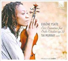 Tai Murray - Ysaye: 6 Sonatas Op. 27                                                                                                                                                                                 More