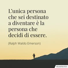 Positive Quotes, Motivational Quotes, Italian Quotes, Best Travel Quotes, Reasons To Live, Good Advice, Sentences, Life Lessons, Wise Words