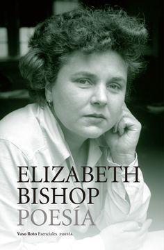 Poesía completa / Elizabeth Bishop ; traducción de Jeannette L. Clariond