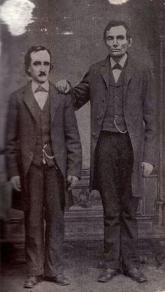 Edgar Allen Poe and Abraham Lincoln/ Can this be real!? Two of my favorite people together in the same room!