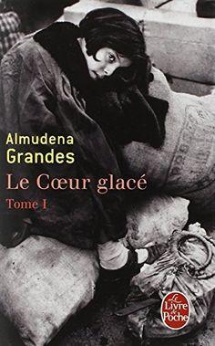 Le Coeur glacé, Tome 1 de Almudena Grandes http://www.amazon.fr/dp/2253127965/ref=cm_sw_r_pi_dp_gippvb0PT3CVX