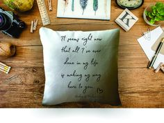 Bridges of Madison County quote, decorative throw pillow cover, Valentine's gift, romantic quote by MinnieandMaude on Etsy
