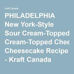 PHILADELPHIA New York-Style Sour Cream-Topped Cheesecake Recipe - Kraft Canada