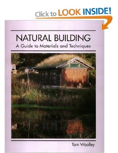 Natural Building: A Guide to Materials and Techniques: Amazon.co.uk: Tom Woolley: Books