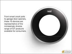 1 - 10 Internet of Things Devices Vying for Consumers' Attention Home Automation, Internet, Technology, Electronics, Tech, Tecnologia, Consumer Electronics
