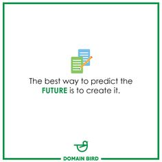 """""""The best way to predict the future is to create it. Online Campaign, Digital Marketing Services, Good Things, Future, Create, Business, Tips, Future Tense, Store"""