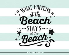 What happens at the beach stays at the beach   SVG by BlackCatsSVG