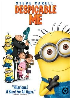 Despicable Me-pretty much the best movie