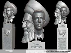 "WASHINGTON D.C. and ST. PETERSBURG, Fla., April 2, 2015 (SEND2PRESS NEWSWIRE) -- As the U.S. takes a major step toward reaching a full agreement with Iran over its nuclear program, artist Daniel Edwards has created a ""treason monument,"" featuring a bust of Senator Tom Cotton, as a protest to the ""apathy of the American people"" regarding the 47 Senate Republicans who sent the unauthorized letter, at Cotton's behest, to Iranian leadership that undermined the U.S. negotiations"