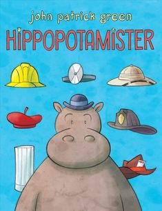 Hippopotamister – written and illustrated by John Patrick Green // Title under consideration for the January 2017 Mock Caldecott event hosted by Kent State University's School of Library and Information Science Best Children Books, Childrens Books, Great Books, New Books, Good Employee, Green Art, Chapter Books, New Kids, Fiction Books