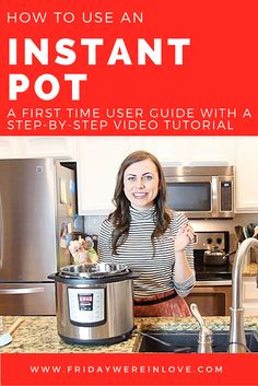 How to Use Your Instant Pot For the First Time- A Step By Step Video Tutorial that will take you from start to finish so you can use your electric pressure cooker with confidence!