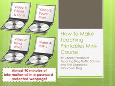 How To Create Teaching Printables Mini-Course!    This course is for all those who want to create their own super cute teaching printables as you are seeing everywhere, but aren't sure how!  http://www.theorganizedclassroomblog.com/index.php/ocb-store/view_document/183-how-to-create-teaching-printables-mini-course  $5.95