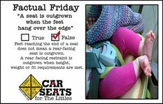 A rear facing car seat is not outgrown when feet hang off the edge! www.csftl.org