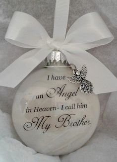 I have an Angel in Heaven Brother Memorial Ornament w/Charm Sympathy Gift Death of Sibling Loss of Loved One Bereavement Condolences Bauble Christmas In Heaven, Christmas Angels, Christmas Bulbs, Christmas Crafts, Christmas Decorations, Christmas Ideas, Xmas, Grave Decorations, Beach Christmas