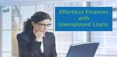 With the help of unemployed loans, you have a chance to access convenient funds.