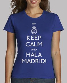 KEEP CALM AND HALA MADRID!