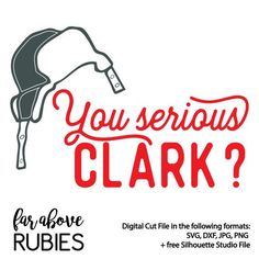 You Serious Clark SVG DXF Digital Cut File For By Faraboverubies
