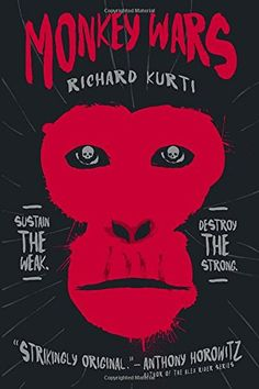Monkey Wars by Richard Kurti   Sustain the weak. Destroy the strong. A dark fable in the vein of Animal Farm, Watership Down, and The Wave, this action-packed page-turner is told entirely from the monkeys' points of view and shines a light on the politics of power, the rise of tyrants, and the personal dilemmas that must be faced when your life is on the line.