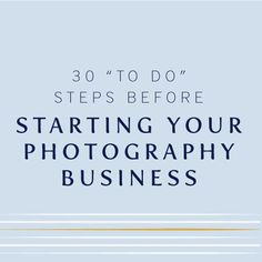 Starting a photography business // 30 steps to take