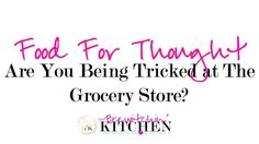 "Food for thought: Are You Being Tricked at The Grocery Store? The answer is a pretty shocking. Watch for this ""trick"" that could be making you sick and your food allergies worse!"