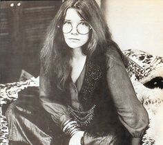 Janis Lyn Joplin (Born January 19th 1943 and died October 4th 1970).She began her singing career as a folk and blues singer in San Francisco, playing clubs and bars with her guitar and auto-harp.