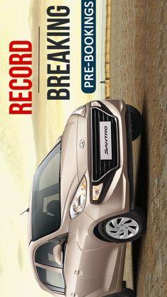 Record Breaking Pre-Bookings of New Hyundai Santro New Hyundai, Hyundai Cars, 500 Cars, October 10, Automobile, Car, Autos, Cars