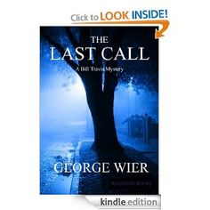 FREE: The Last Call (The Bill Travis Mysteries) eBook: George Wier: Kindle Store