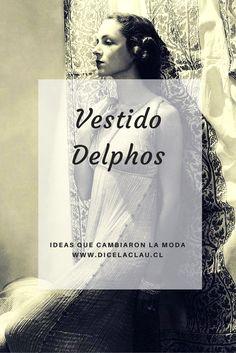Ideas que cambiaron la moda: vestido Delphos.