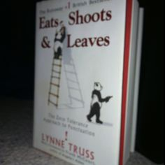 """Lynne Truss fights the good grammar geek fight in the new classic, """"Eats, Shoots & Leaves.""""  You've read this, I know.   But I dig it."""