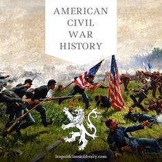 Read about the conflict between the Union and the Confederacy: http://leopoldclassiclibrary.com/book/the-story-of-a-common-soldier-of-army-life-in-the-civil-war-1861-1865