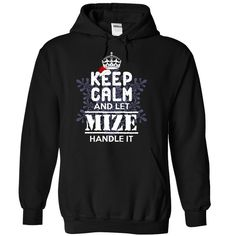 Visit site to get more design baju tshirt, t shirt fashion men, fashion shirts, shirt fashion, create a tshirt design free. Keep Calm and let MIZE Handle it!Get it today for Huge Savings! Be Proud of your name, and show it off to the world! Get this Limited Edition T-shirt today.