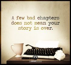 A few bad chapters does not mean your story is over