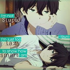 I'M NOT STUPID. I'M JUST TOO LAZY TO SHOW YOU HOW SMART I AM