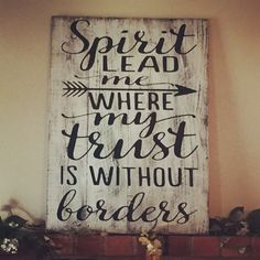 Handmade on reclaimed wood by Farmhouse Clutter Spirit Lead me where my trust is without borders custom sign Painted Wood Signs, Rustic Wood Signs, Wooden Signs, Pallet Art, Pallet Signs, Aztec Decor, Barn Wood Projects, Christian Artwork, Sign Quotes