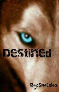 Destined #wattpad #werewolf