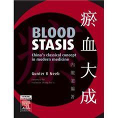 Gunter R. Neeb: Blood Stasis - China's Classical Concept in Modern Medicine