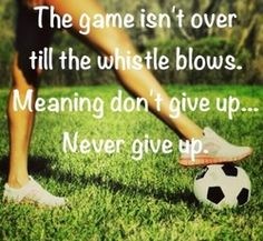 never give up Sport Quotes, Soccer Girls, Girls Soccer Quotes, Soccer Sayings, Soccer Baby, Soccer Memes, Play Soccer, Sports Memes, Quotes About Soccer