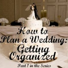 How to Plan a Wedding: Getting Organized