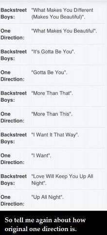 "Backstreet boys vs one direction... Same thing. Now they have their movie ""This is us"" which is the name of a BSB album!"