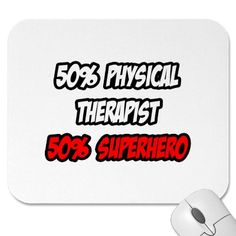 Half Physical Therapist...Half Superhero Mousepad
