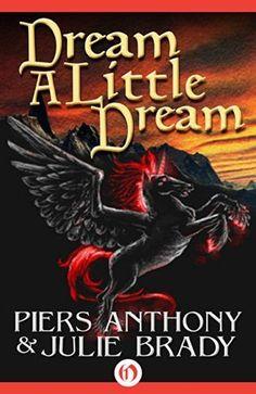 Dream a Little Dream by Piers Anthony, Julie Brady