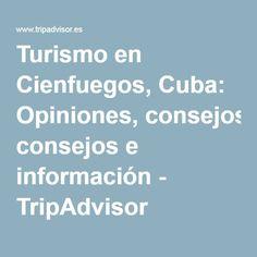 Turismo en Cienfuegos, Cuba: Opiniones, consejos e información - TripAdvisor