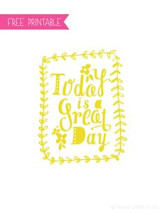FREE PRINTABLE POSTER :: TODAY IS A GREAT DAY | Muffin Grayson