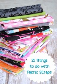 25 Things to Do with Fabric Scraps from CrazyLittleProjec... #fabric scraps