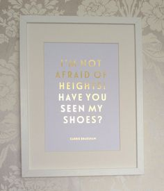 Gold Foil 'Sex & the City'  Carrie Bradshaw Quote  by DottieRocks, £9.00 - dressing room!